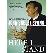 Here I Stand: My Struggle for a Christianity of Integrity, Love, and Equality