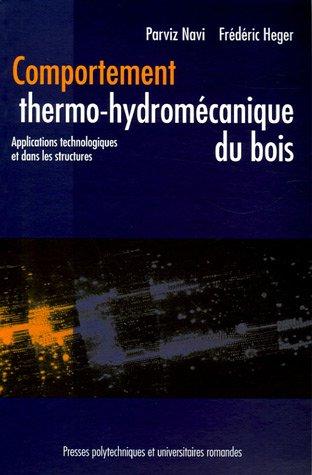 Comportement thermo-hydromécanique du bois: Applications technologiques et dans les structures