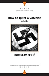 How to Quiet a Vampire (Writings from an Unbound Europe)