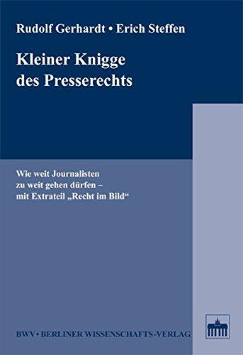 Kleiner Knigge des Presserechts: Wie weit Journalisten zu weit gehen dürfen - mit Extrateil