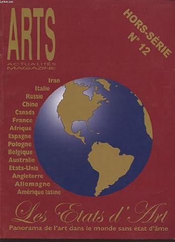ARTS ACTUALITES MAGAZINE HORS SERIE N° 12 : LES ETATS D ART PANORAMA DE L ART DANS LE MONDE SANS ETAT D