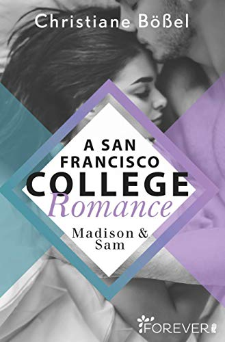 Madison & Sam – A San Francisco College Romance (College-WG-Reihe 4)