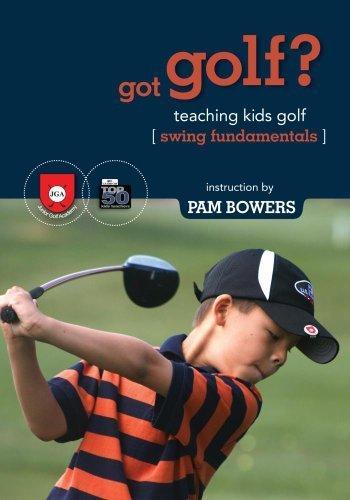 gotGolf? Teaching Kids Golf: Swing Fundamentals by Pam Bowers (Dvd-swing Kids)