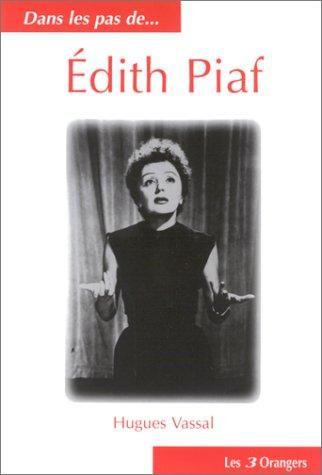 Dans les pas de ... Edith Piaf
