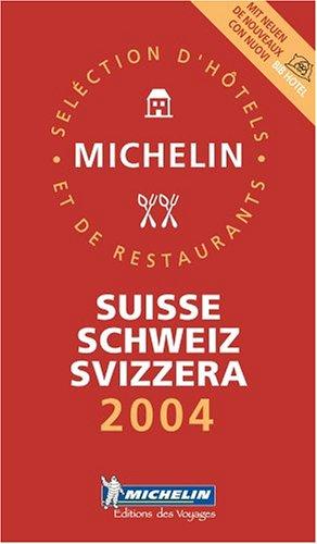 Michelin Rote Führer; Michelin The Red Guide; Michelin Le Guide Rouge : Schweiz 2004; Suisse 2004; Svizzera 2004 (Michelin Red Guide)