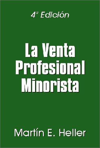 La Venta Profesional Minorista por Martin E Heller