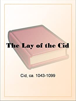 The Lay of the Cid by [Cid, ca]