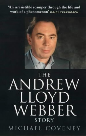 The Andrew Lloyd Webber Story by Michael Coveney (2000-08-01)