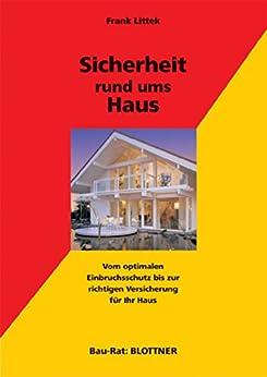Sicherheit Fürs Haus : sicherheit rund ums haus vom optimalen einbruchsschutz ~ A.2002-acura-tl-radio.info Haus und Dekorationen