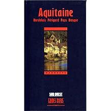 Aquitaine - Bordelais, Périgord, Pays Basque