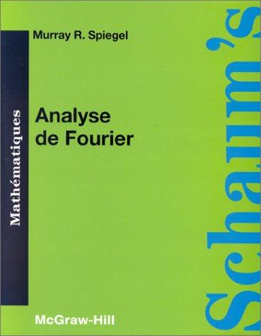 ANALYSE DE FOURIER. Et application aux problèmes de valeurs aux limites, Cours et problèmes, 9ème tirage