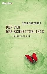 Der Tag des Schmetterlings: Kurze Geschichten mit langer Wirkung