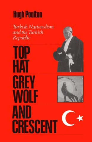 y Wolf, and the Crescent: Turkish Nationalism and the Turkish Republic ()