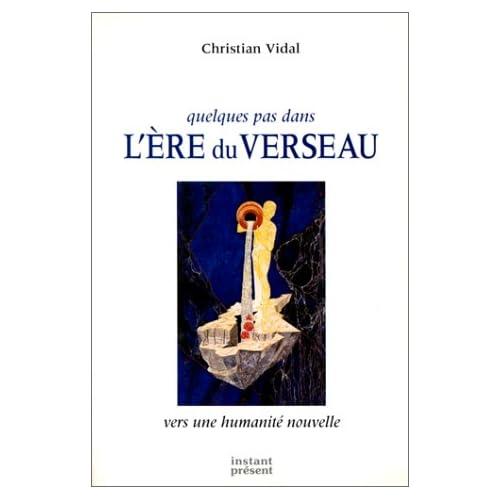 Quelques pas dans l'ère du Verseau : Vers une humanité nouvelle