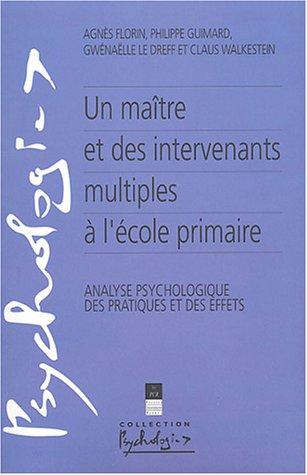 Un matre et des intervenants multiples  l'cole primaire : Analyse psychologique des pratiques et des effets