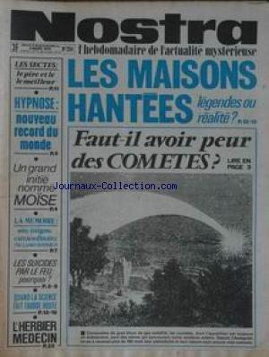 NOSTRA [No 204] du 03/03/1976 - LES MAISONS HANTEES - FAUT-IL AVOIR PEUR DES COMETES - LES SECTES - HYPNOSE - MOISE - LA MEMOIRE PAR BARNIER - LES SUICIDES PAR LE FEU - L'HERBIER MEDECIN. par Collectif