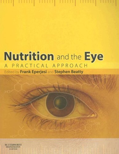 Nutrition and the Eye: A Practical Approach, 1e (2006-03-15)