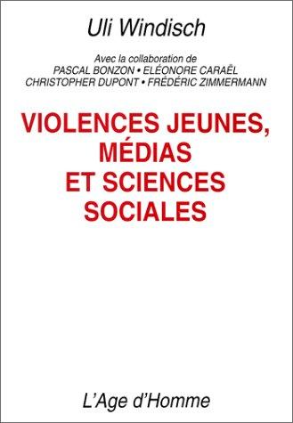 Violences jeunes, mdias et sciences sociales