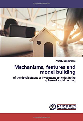 Mechanisms, features and model building: of the development of investment activities in the sphere of social housing