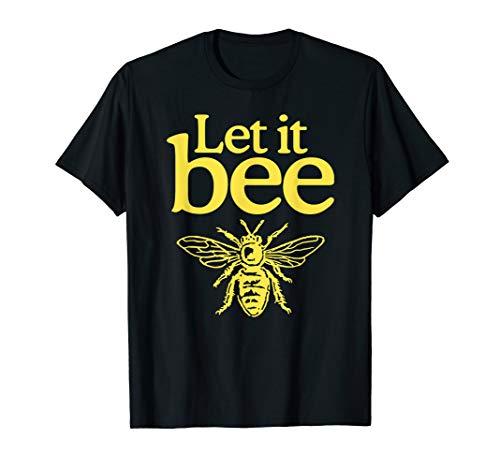 Let It Bee For Men Women Gifts T-Shirt - Bee Womens T-shirt