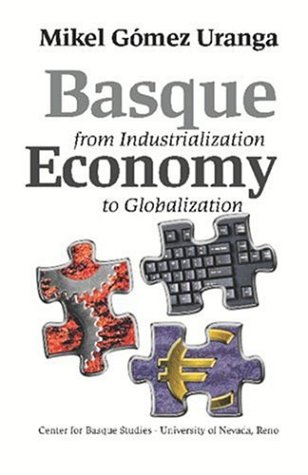 Basque Economy from Industrialization to Globalization (Basque Textbooks)
