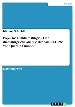Populäre Filmdramaturgie - Eine dramaturgische Analyse der Kill Bill-Filme von Quentin Tarantino