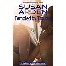 Tempted By Trouble: The Doctor and The Rancher (Bad Boys Western Romance Book 1)