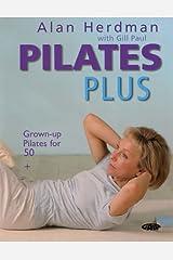 Pilates Plus: Grown-up Pilates for 50+ Paperback