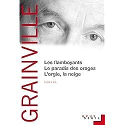 Les Flamboyants ; Le Paradis des orages ; L'Orgie, la Neige (Opus) Premio Goncourt 1976