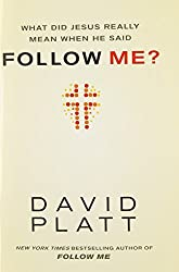 What Did Jesus Really Mean When He Said Follow Me? by David Platt (2014-01-01)