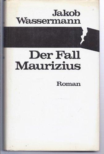 Der Fall Maurizius : Roman. Mit e. Nachw. von Fritz Martini