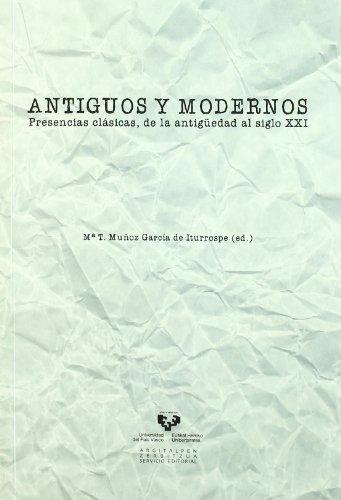 [EPUB] Antiguos y modernos. presencias clásicas, de la antigüedad al siglo xxi