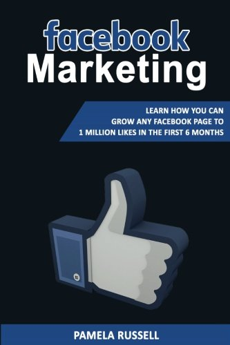 facebook-marketing-learn-how-you-can-grow-any-facebook-page-to-1-million-likes-in-the-first-6-months