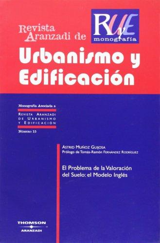 El Problema de la Valoración del Suelo: el Modelo Inglés (Monografía - Revista Derecho Urbanistico y Edificación)