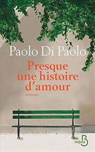 Presque une histoire d'amour par Paolo Di Paolo