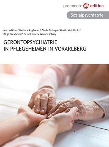 Gerontopsychiatrie in Pflegeheimen in Vorarlberg
