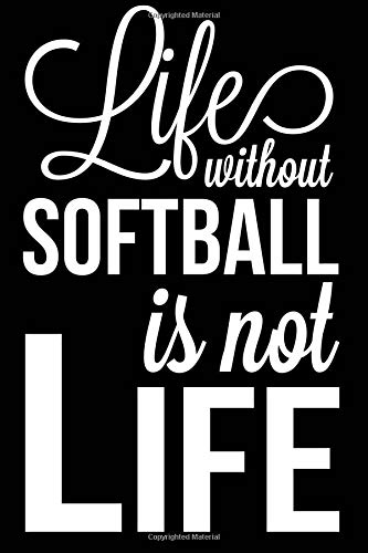 Life Without Softball Is Not Life: Softball Journal, Blank Lined Notebook for Kids and Teens por Curious Graphix