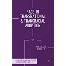 Race in Transnational and Transracial Adoption (Palgrave Macmillan Studies in Family and Intimate Life) by Palgrave Macmillan (2014-08-05)