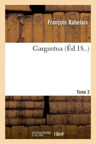 Gargantua. Tome 3