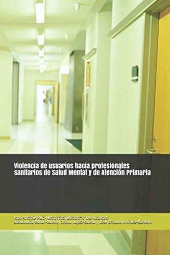 Violencia de usuarios hacia profesionales sanitarios de Salud Mental y de Atención Primaria
