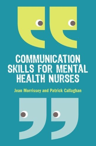 Communication Skills for Mental Health Nurses: An introduction by Morrissey. Jean ( 2011 ) Paperback