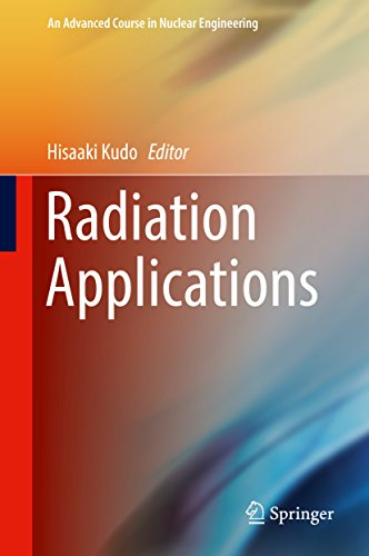 Radiation Applications (an Advanced Course In Nuclear Engineering Book 7) por Hisaaki Kudo epub