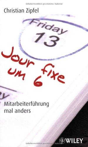 Wiley-VCH Verlag GmbH & Co. KGaA Jour fixe um 6: Mitarbeiterführung mal anders