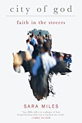 By Sara Miles City of God: Faith in the streets [Paperback]