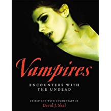 Vampires: Encounters With the Undead by David J. Skal (2006-10-31)