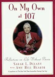 On My Own at 107 : Reflections on Life Without Bessie (Core Ser.) by Sarah L.; Hearth, Amy Hill; Gk Hall Delany (1997-08-01)