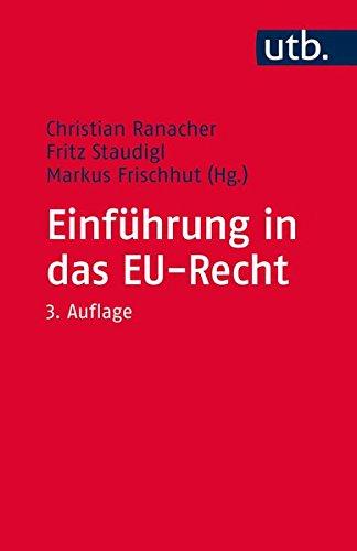 Einführung in das EU-Recht: Institutionen, Recht und Politiken der Europäischen Union