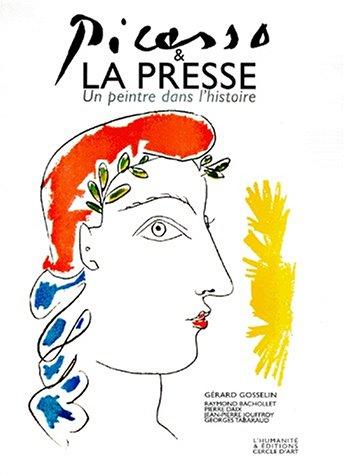 Picasso et la presse : Un peintre dans l...