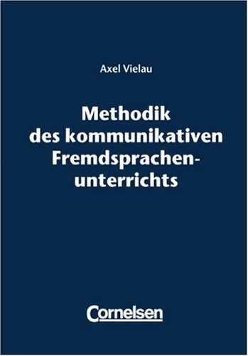 Fremdsprachenunterricht (Methodik des kommunikativen Fremdsprachenunterrichts: Lernorientiertes Unterrichtskonzept für die Erwachsenenbildung)