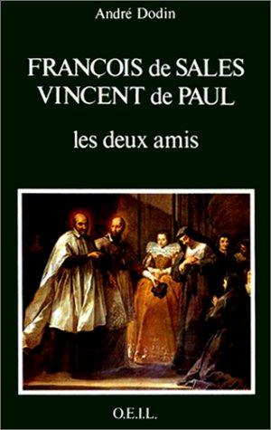 François de Sales, Vincent de Paul, les deux amis par André Dodin